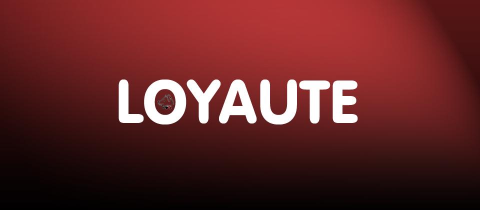La loyauté